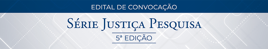 Edital n.2 da 5ª Série Justiça Pesquisa – 2021 – Conselho Nacional de Justiça
